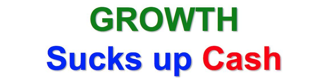 Growth Sucks Up Cash